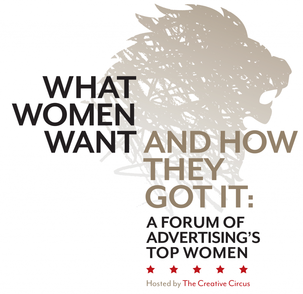 What Women Want and How They Got It: A Forum of Advertising's Top Women
