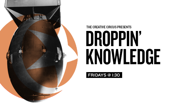 Droppin' Knowledge | Creative Circus Forums | Winter 2013 Schedule